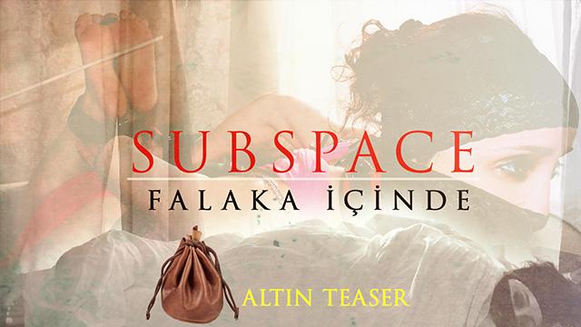 Subspace Altın Fragman